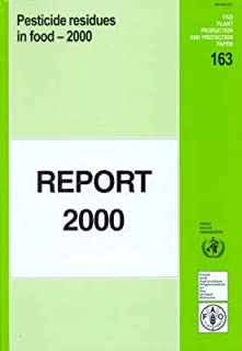 Pesticide Residues in Food: Joint Meeting Report (FAO Plant Production and Protection Paper) (FAO Plant Production and Protection Papers)
