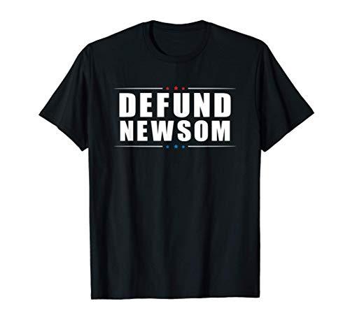 Defund Newsome - Anti Gavin Newsom - Defund Politicians T-Shirt
