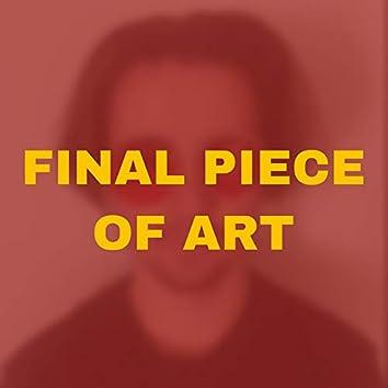 Final Piece of Art