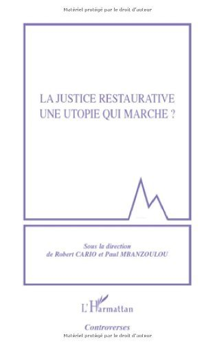 La justice restaurative une utopie qui marche ? (Sciences criminelles)