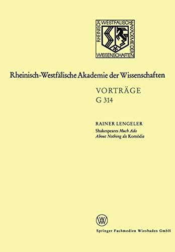 Shakespeares Much Ado About Nothing als Komödie (Rheinisch-Westfälische Akademie der Wissenschaften (314), Band 314)