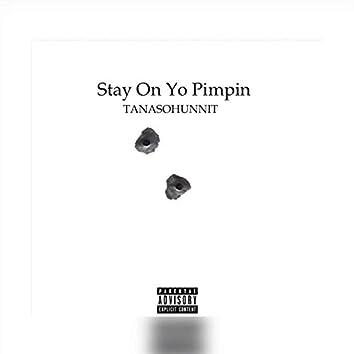 Stay On Yo Pimpin