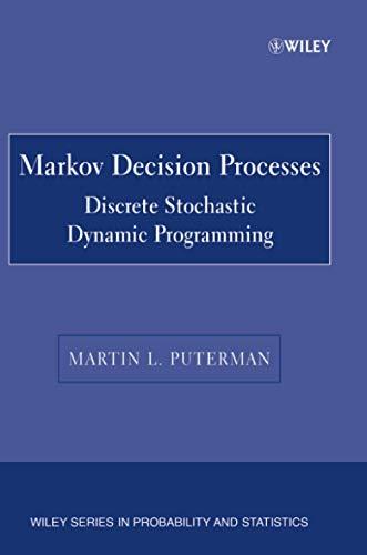 Markov Decision Processes: Discrete Stochastic Dynamic...