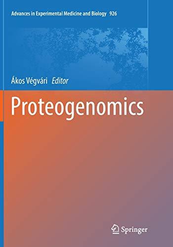 Proteogenomics (Advances in Experimental Medicine and Biology, Band 926)