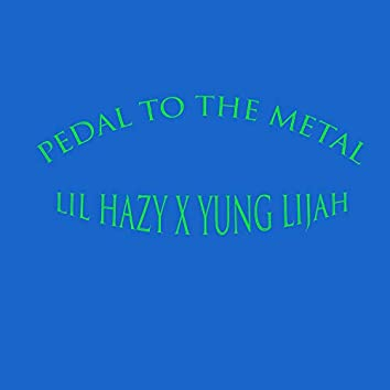 Pedal To The Metal (feat. Yung Lijah)