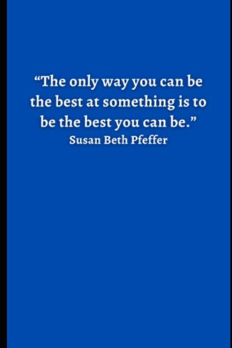 """Gratitude Journal – Daily Notebook – Quote on top: """"The only way you can be the best at something is to be the best you can be."""" Susan Beth Pfeffer: ... Quote on Cover – Gift For Friends Under $5"""