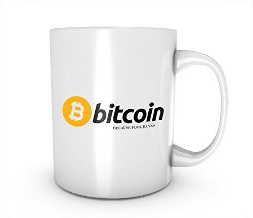Bitcoin Because Fuck Banks Cryptocurrency Blockchain Crypto Btc Keramik Tasse Kaffee Tee Becher Mug