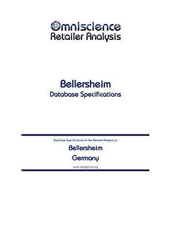 Bellersheim  - Germany: Retailer Analysis Database Specifications (Omniscience Retailer Analysis - Germany Book 11449) (English Edition)