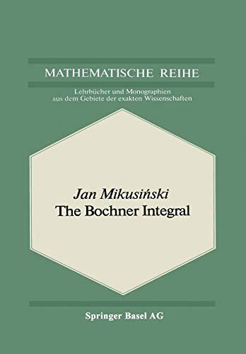 The Bochner Integral (Lehrbücher und Monographien aus dem Gebiete der exakten Wissenschaften (55), Band 55)
