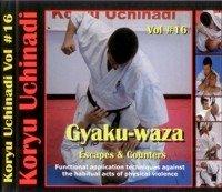 Koryu Uchinadi Vol.16 Gyaku-Waza