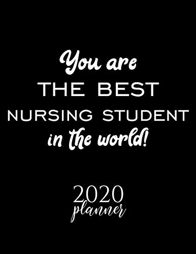 You Are The Best Nursing Student In The World! 2020 Planner: Nice 2020 Calendar for Nursing Student | Christmas Gift Idea for Nursing Student | ... Journal for 2020 | 120 pages 8.5x11 inches