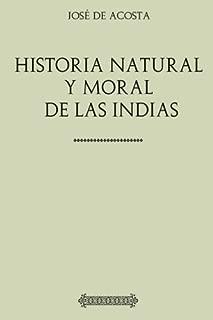 Best historia natural y moral de las indias Reviews