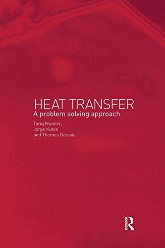 Heat Transfer: A Problem Solving Approach
