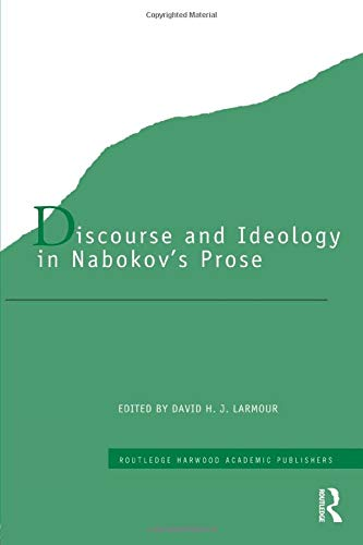 Discourse and Ideology in Nabokov's Prose (Routledge Harwood Studies in Russian and European Literature)