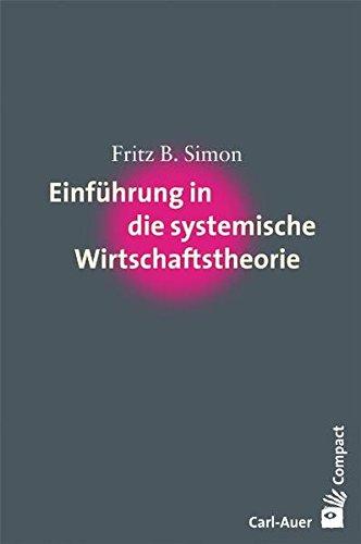 Einführung in die systemische Wirtschaftstheorie