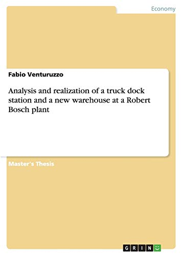 Analysis and realization of a truck dock station and a new warehouse at a Robert Bosch plant