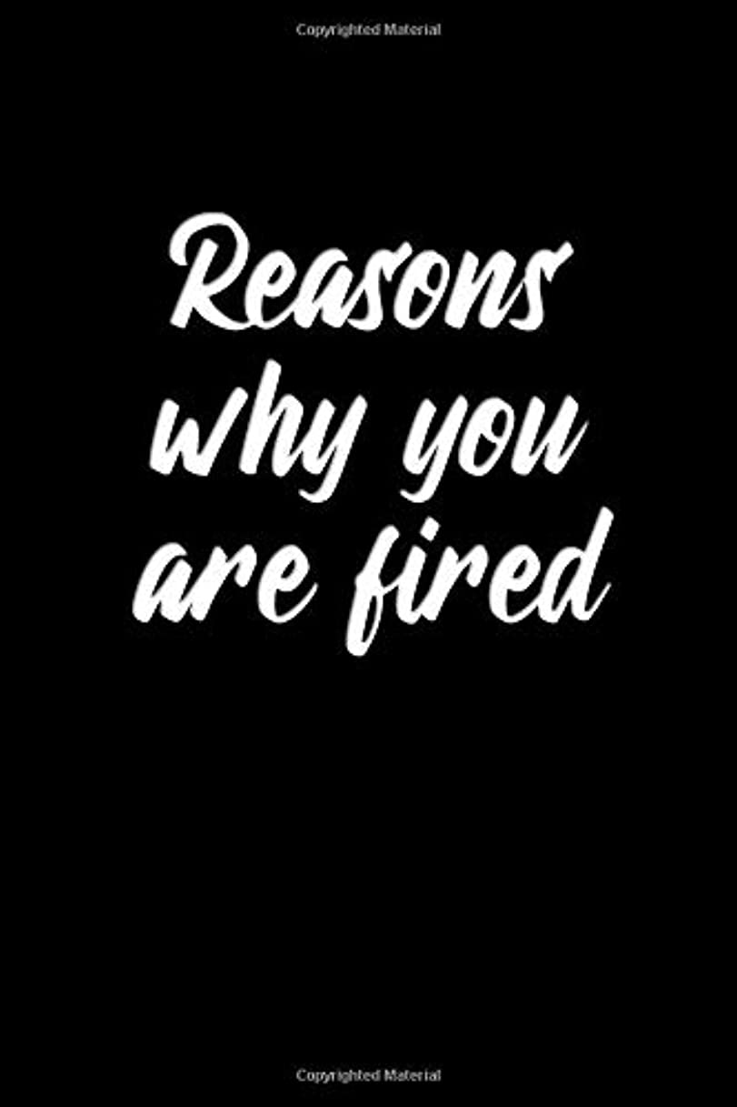 静かな忌み嫌うあえぎReasons why you are fired: Subtle way to Fire someone Gag Book Gift - Classic Lightly Lined Notebook (Funny Journals, Notebooks, Diaries and Other Gifts)