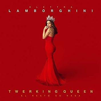 Twerking Queen (El Resto Es Nada)