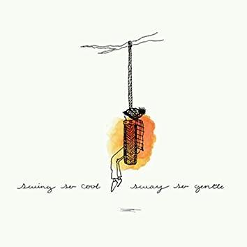 Swing so Cool, Sway so Gentle