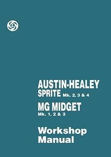Austin-Healey Sprite Mk 2, 3 & 4 MG Midget Mk 1, 2 & 3 Workshop Manual (Official Workshop Manuals)