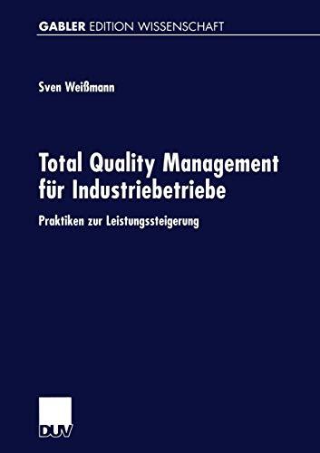 Total Quality Management für Industriebetriebe. Praktiken zur Leistungssteigerung (Gabler Edition Wissenschaft)