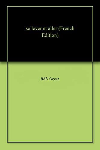 se lever et aller (French Edition)