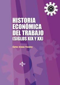 Historia económica del trabajo (Siglos XIX y XX) (Derecho - Relaciones Laborales y Ciencias del Trabajo)