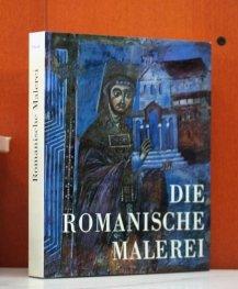 Malerei des Mittelalters. [2]. Die romanische Malerei
