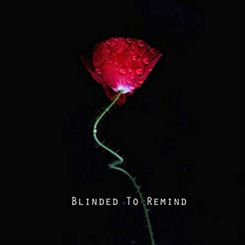 Blinded to Remind