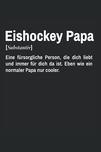 Eishockey Papa Notizbuch (liniert) Eishockeyspieler Vater