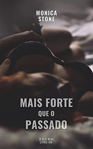 Mais forte que o passado (O Clã Real Livro 1) (Portuguese Edition)