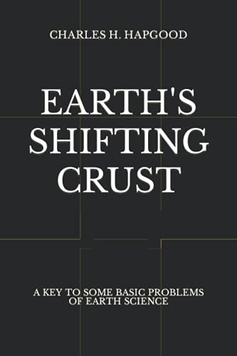 Compare Textbook Prices for Earth's Shifting Crust: A Key To Some Basic Problems Of Earth Science  ISBN 9781515211020 by Hapgood, Charles H.