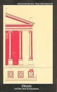 Los diez libros de arquitectura / The Ten Books on Architecture (Fuentes De Arte) (Spanish Edition) by Vitruvio (1992-10-13)