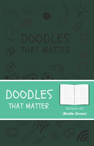 Doodles That Matter A5 Dotted Journal (Bottle Green): Libreta de Puntos, Diario Punteado, Diari de puntos A5 de Doodles That Matter, Cuaderno Bullet Journal Dot Grid, Versión icónica