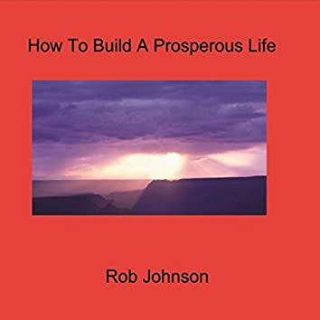 How to Build a Prosperous Life
