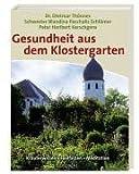 Dietmar Thönnes: Gesundheit aus dem Klostergarten.