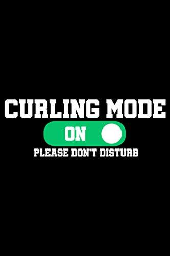 Curling Mode On Please Don't Disturb: A5 Liniertes Notizbuch auf 120 Seiten - Curling Notizheft | Geschenkidee für Wintersport Freunde, Vereine und Mannschaften