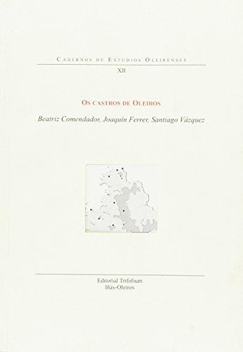 OS CASTROS DE OLEIROS - GALL (CADERNOS DE ESTUDOS OLEIRENSES - GALL)