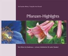 Pflanzen-Highlights Von Allium bis Zaubernuss - erlesenen Schönheiten für jeden Standort