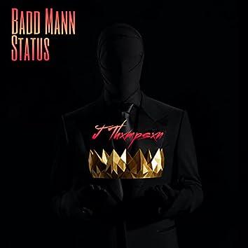 Badd Mann Status