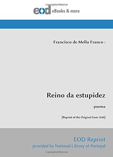 Reino da estupidez: poema [Reprint of the Original from 1818]