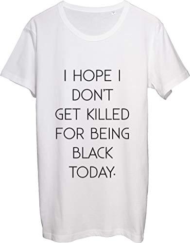 Herren T-Shirt Bnft I Hope I Won't Get Killed for Being Black Today Gr. M, weiß