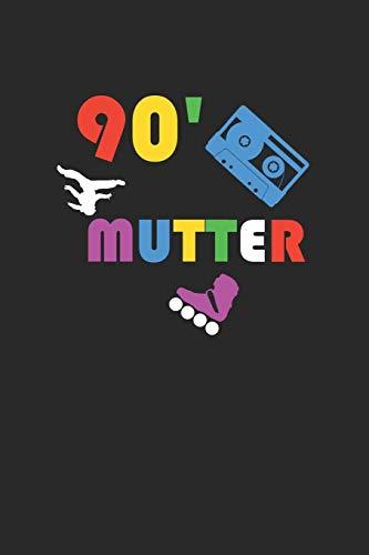 90' Mutter: A5 Notizbuch Blank / Blanko / Leer 120 Seiten für Fans der 90ziger Jahre und alle junggebliebene. I Geschenkidee für Retro Fans