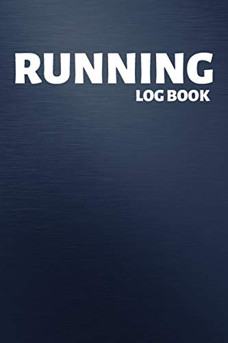 Running Log Book: Undated Run Training Log & Workout Journal | Record Goals, Statistics, Race, Distance, Time, Weight, Calories, Heart Rate - For Beginner, Runner, Jogger (Running Sport Journal)