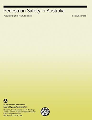 Pedestrian Safety in Australia: Publication No. FHWA-RD-99-093