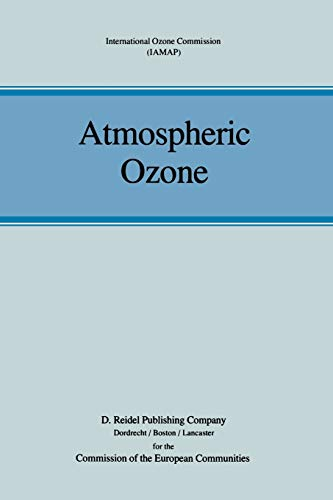 Atmospheric Ozone: Proceedings of the Quadrennial Ozone Symposium held in Halkidiki, Greece 3–7 September 1984