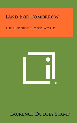 Land for Tomorrow: The Underdeveloped World