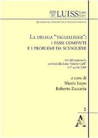 La delega «Taglialeggi»: i passi compiuti e i problemi da sciogliere. Atti del Seminario svoltosi alla Luiss Guido Carli (Roma, 1 aprile 2008)