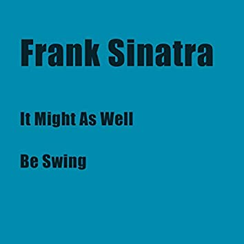 It Might as Well Be Swing