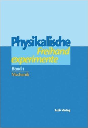 Physik allgemein / Physikalische Freihandexperimente: in 2 Bänden von Clemens Berthold ,,Daniela Christ ,,Gunther Braam , ( 16. April 2012 )